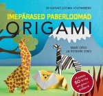 Origami. Imepärased paberloomad